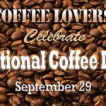 National Coffee Day, Hooray!