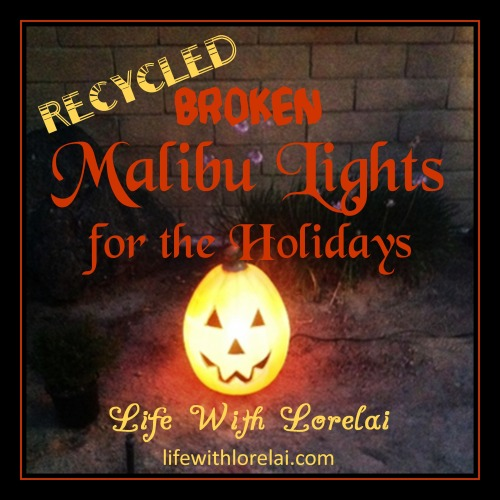 Recycled Broken Malibu Lights for the Holidays - lifewithlorelai.com