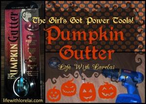 The Girl's Got Power Tools - Pumpkin Gutter - lifewithlorelai.com