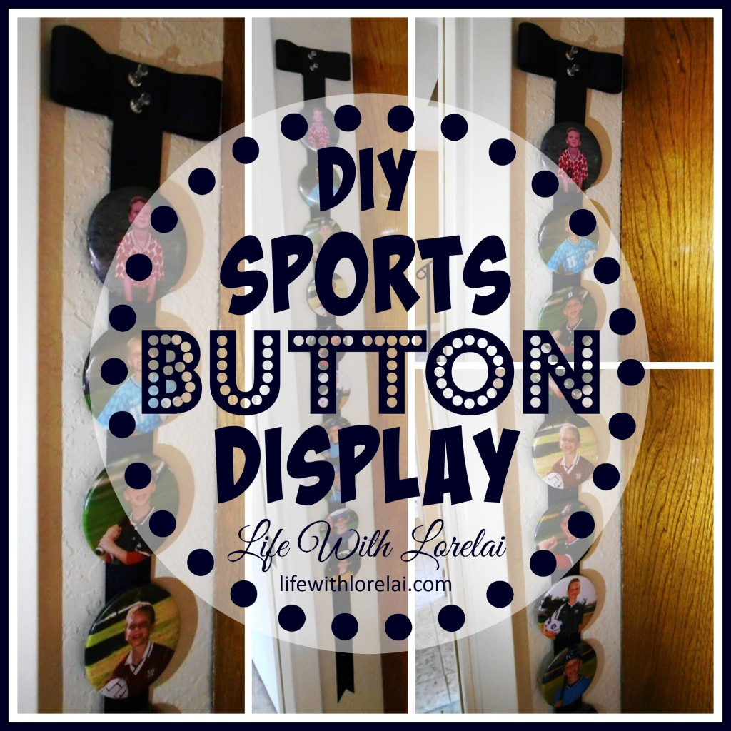 Sports Button Display - Life With Lorelai