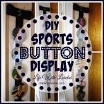 Sports Button Display – DIY