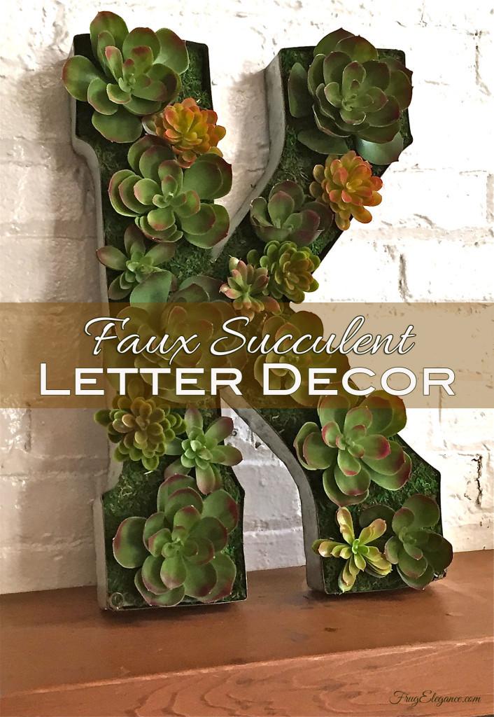 Faux Succulent Letter Decor - HMLP Feature