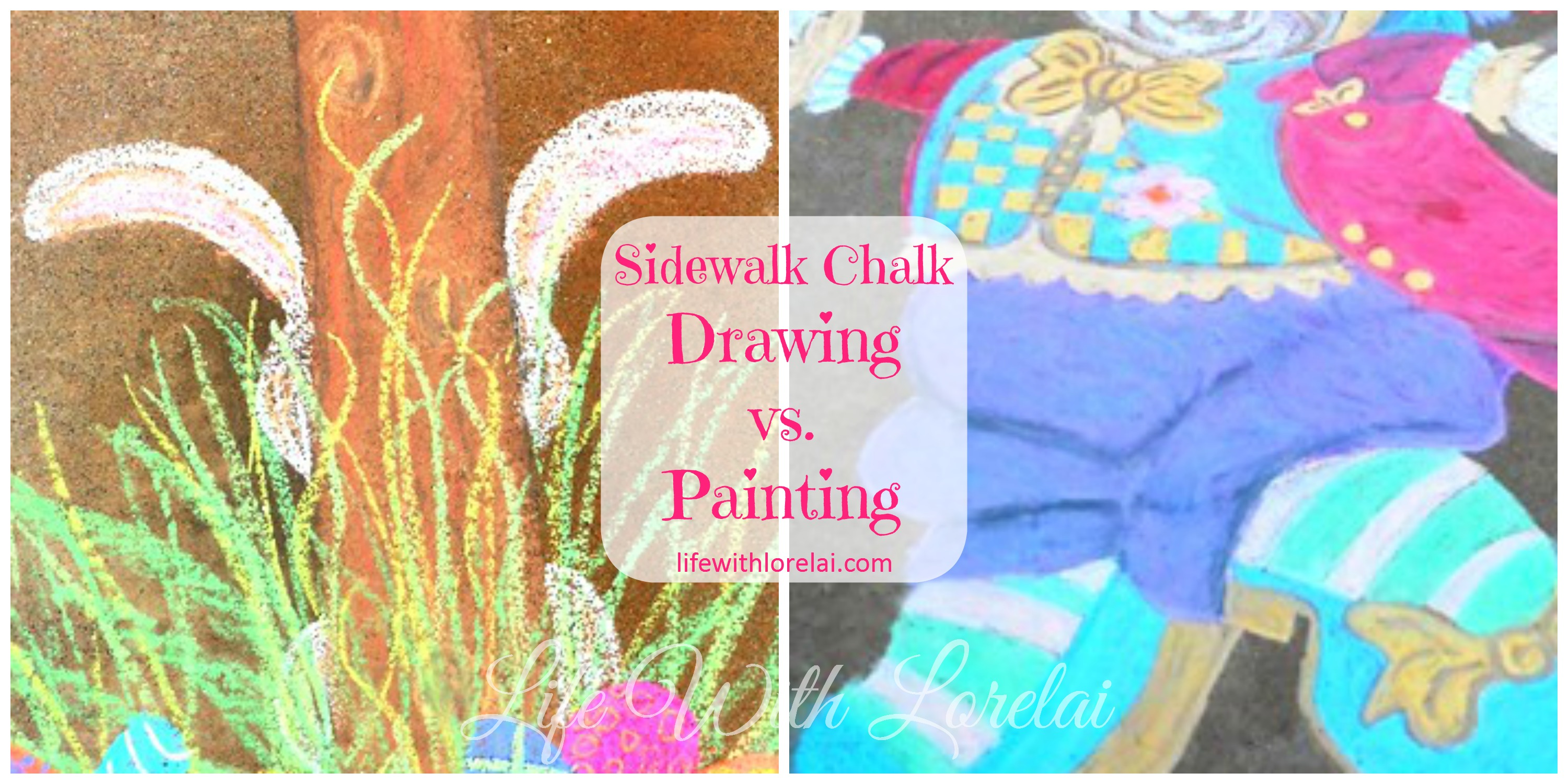 Sidewalk Chalk - Drawing vs Painting - Life With Lorelai