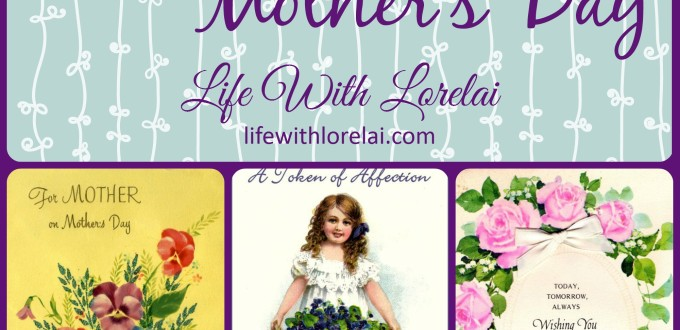 A Vintage Mother's Day - Life With Lorelai