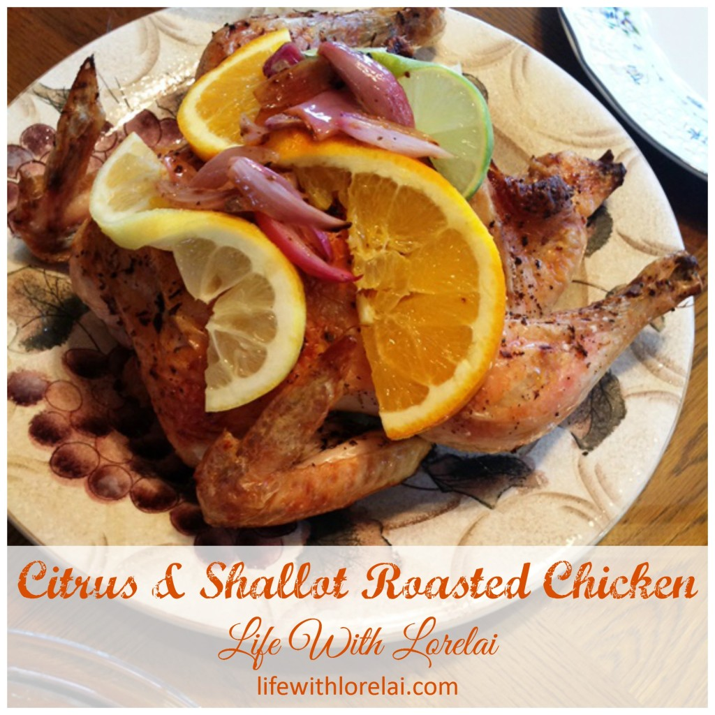 Citrus & Shallot Roasted Chicken - Life With Lorelai