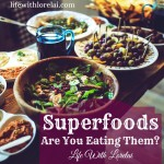 Superfoods, Are You Eating Them?