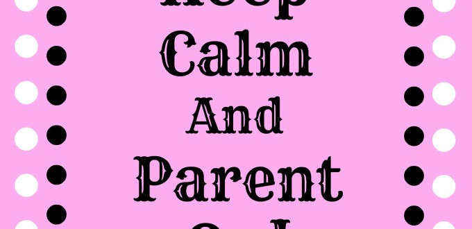 Keep-Calm-and-Parent-On - Life-With-Lorelai