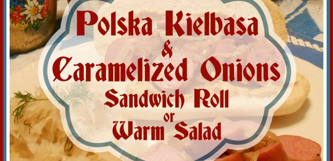 Hillshire-Farm-Polska-Kielbasa-Caramelized-Onions-Sandwich-Roll-Warm-Salad-Life-With-Lorelai