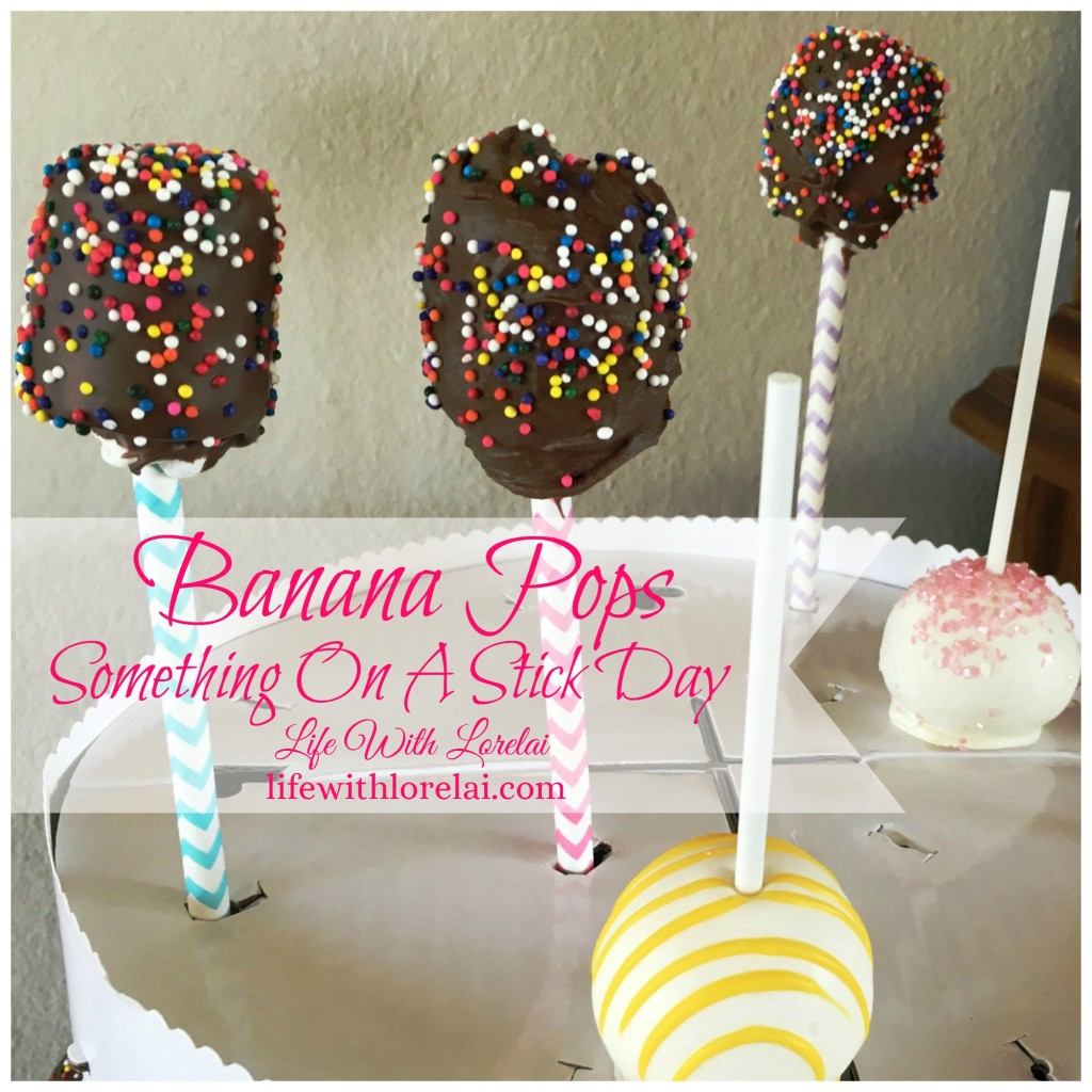 Something On A Stick Day - Banana Pops - Life With Lorelai