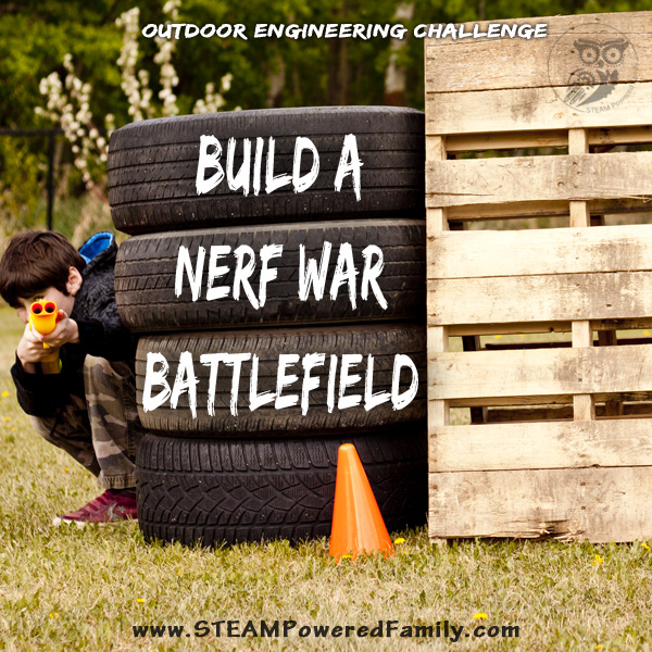 Build A Nerf War Battlefield - Steam Powered Family - HMLP 87 - Feature