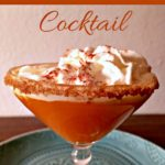 Pumpkin Pie Cocktail Recipe For The Holidays