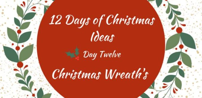 Make your home festive with Christmas Wreaths. 12 Days of Christmas Ideas Blog Hop has got loads of ideas for celebrating the holidays.