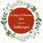 Christmas Tablescape Ideas – 12 Days of Christmas – Day 4