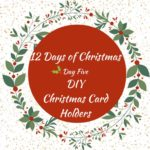 DIY Card Holders – 12 Days of Christmas – Day 5