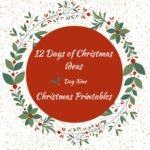 Christmas Printables – 12 Days of Christmas – Day 9