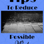 Tips To Reduce Possible Water Damage