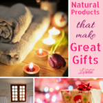 Gift Ideas Using 5 DIY Natural Products