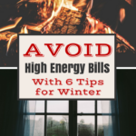 Avoid High Energy Bills With 6 Tips For Winter