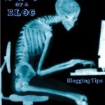 X-ray of a Blog – Blogging Tips Series pt. 1