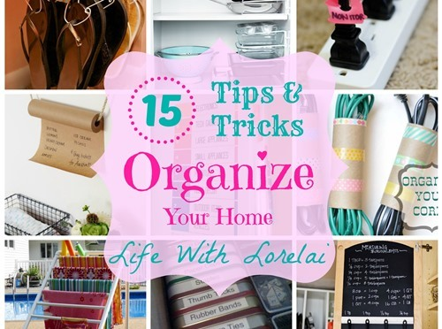 15 Tips & Tricks – Organize Your Home
