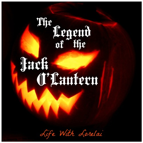 The Legend of the Jack O'Lantern | Life With Lorelai