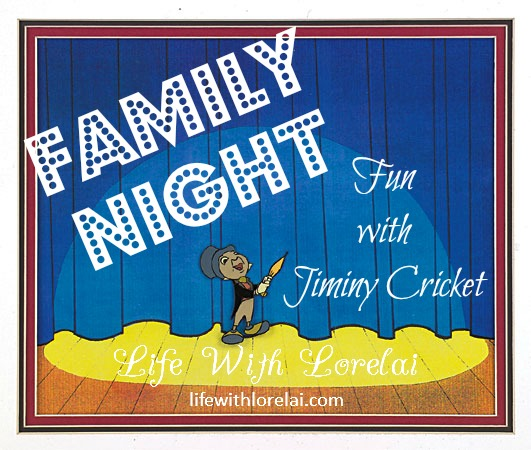 Family Night Fun - Jiminy Criket - lifewithlorelai.com
