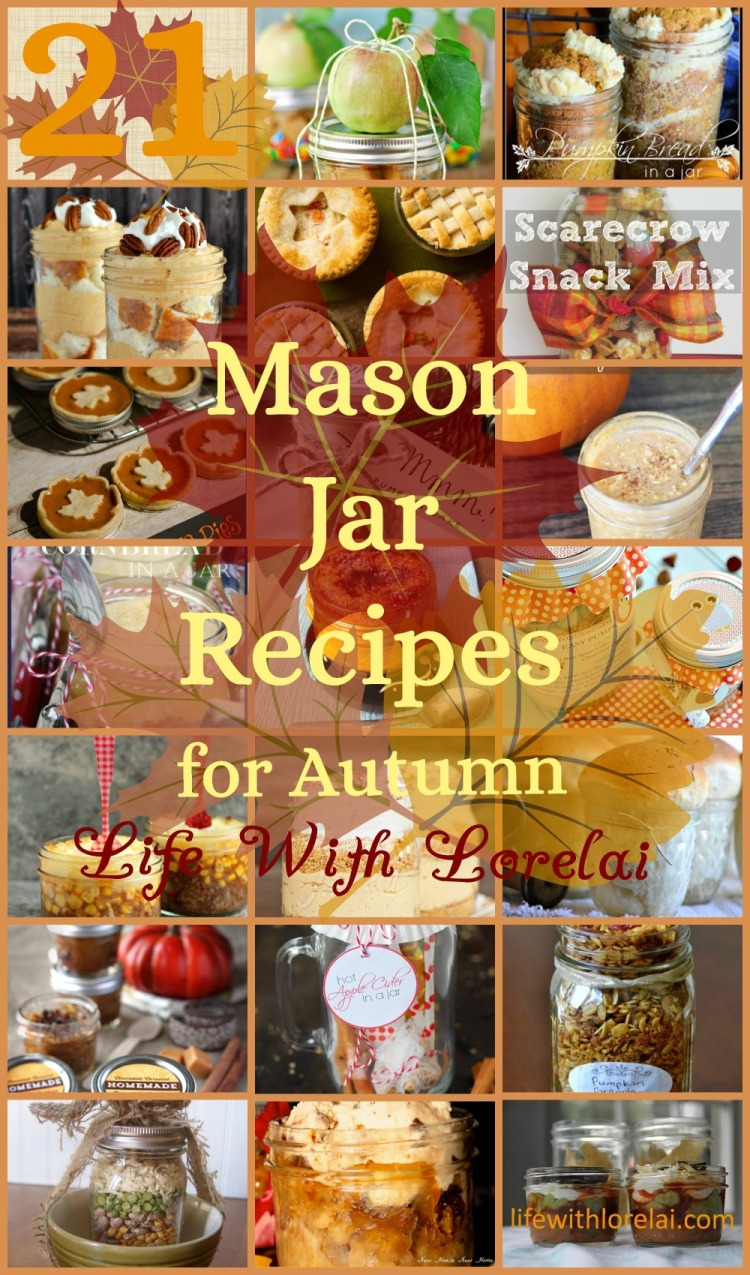 21 Mason Jar Recipes For Fall - Life With Lorelai | Life With Lorelai - lifewithlorelai.com