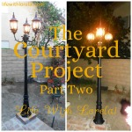 Lamppost – Courtyard Project DIY – Part Two