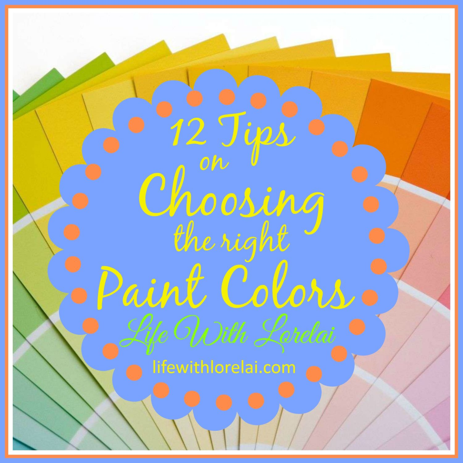 12 Tips on Choosing the Right Paint Colors - Life With Lorelai