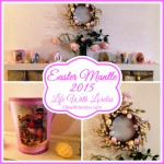 Easter Mantle Decor 2015