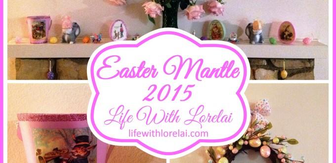 Easter Mantle Decor 2015