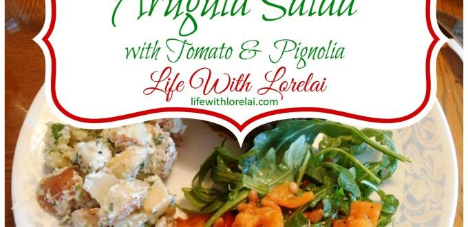 Arugula Salad with Tomato and Pignolias