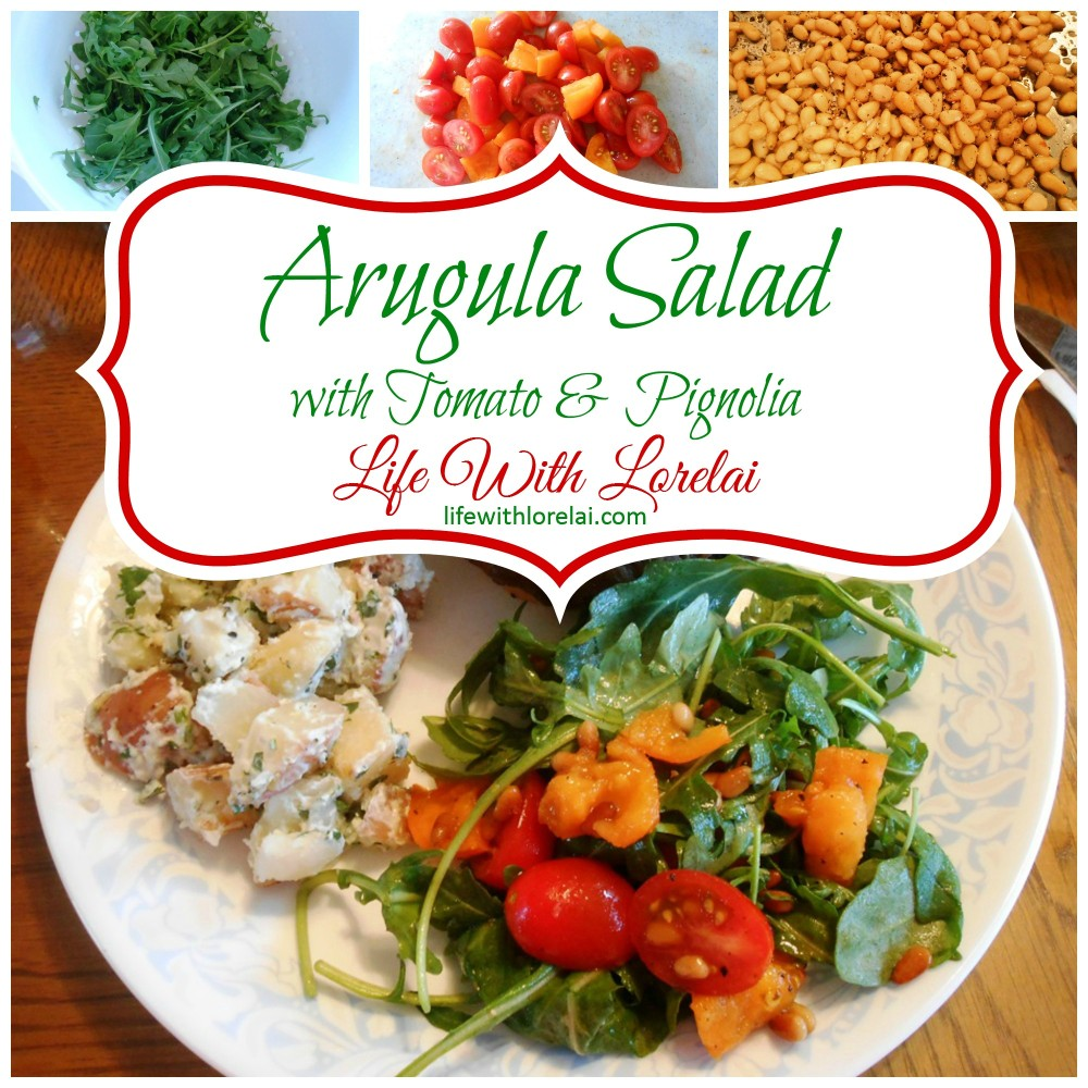Arugula Salad with Tomato and Pignolias - Life With Lorelai