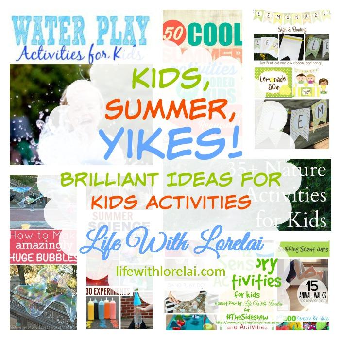 Kids Summer YIKES - Kids Activities - Life With Lorelai
