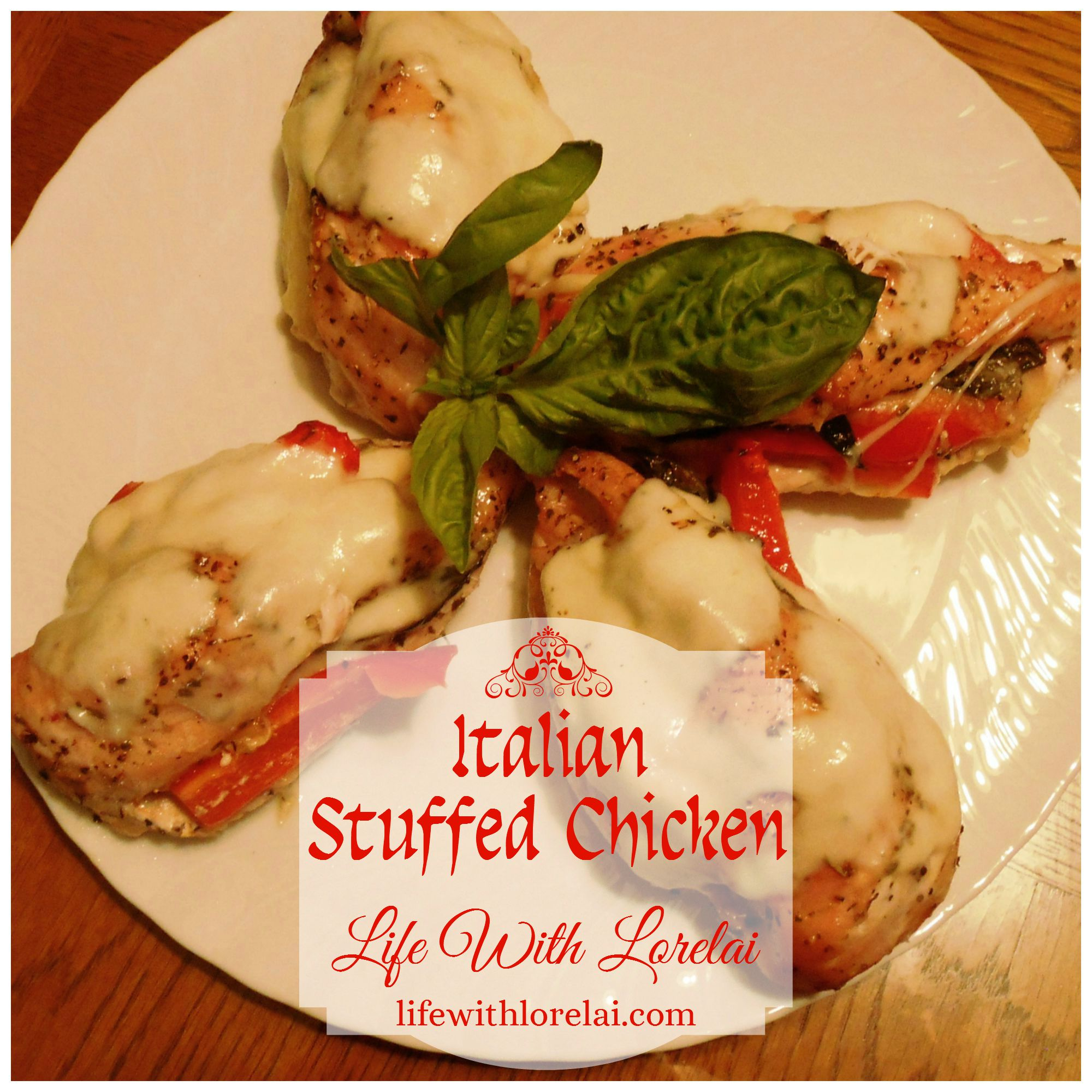 Italian Stuffed Chicken - Life With Lorelai