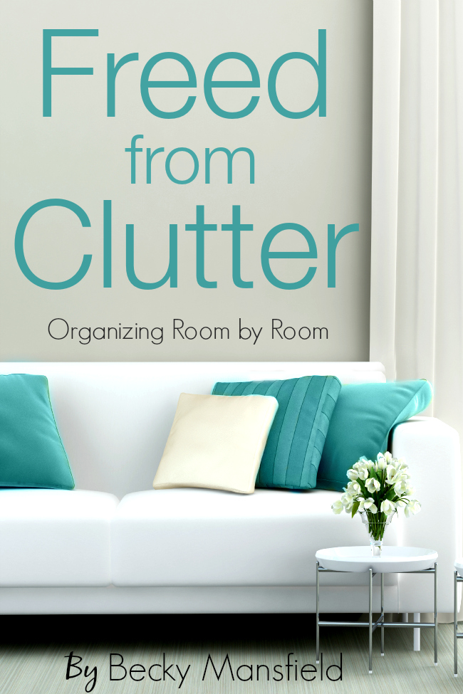 Freed From Clutter by Becky Mansfield