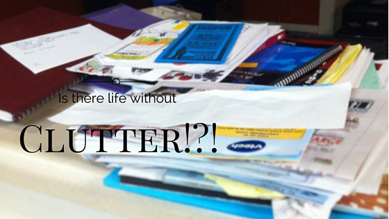 Is there life without clutter