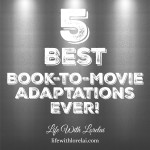 5 Best Book-to-Movie Adaptations Ever!