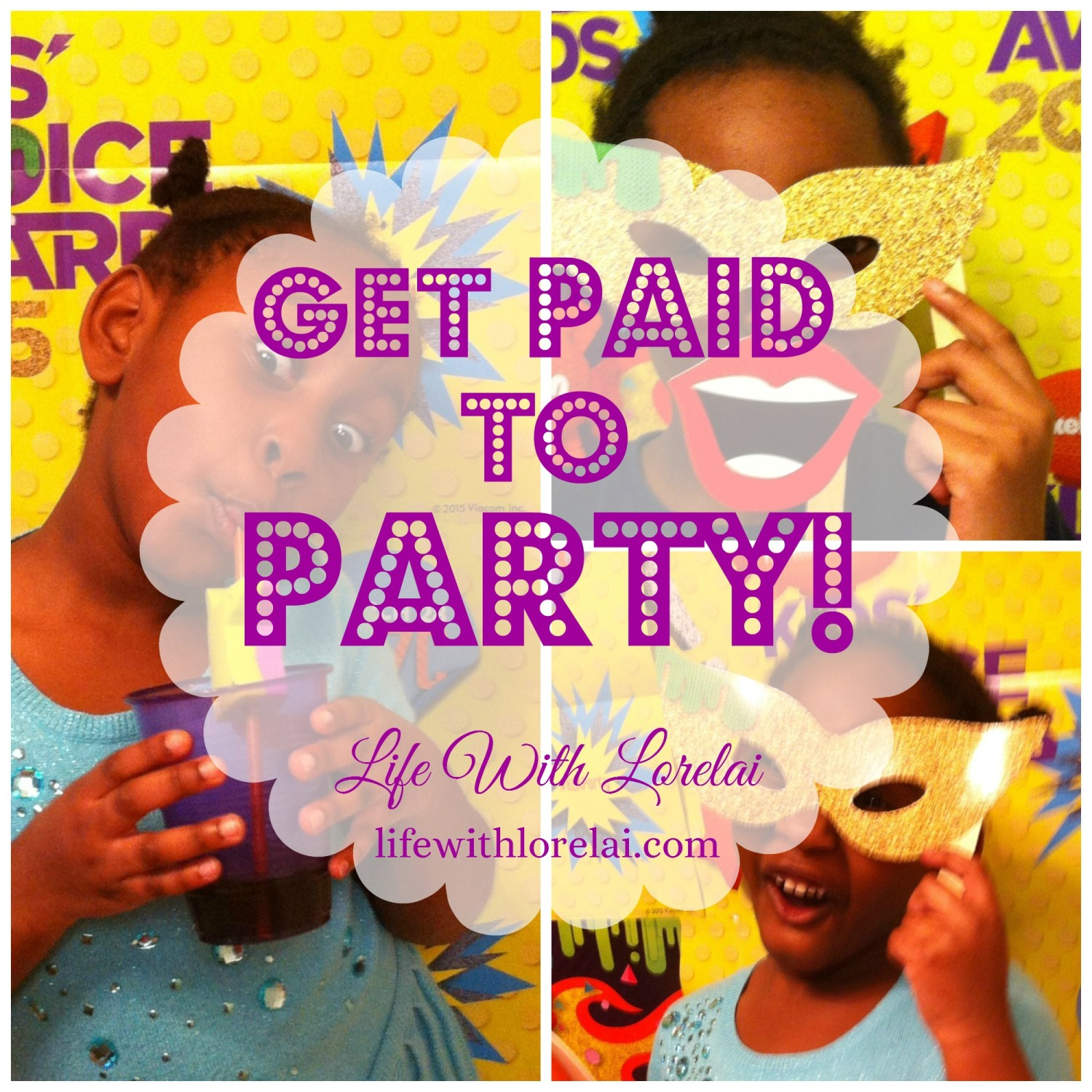 Get Paid To Party - Life With Lorelai