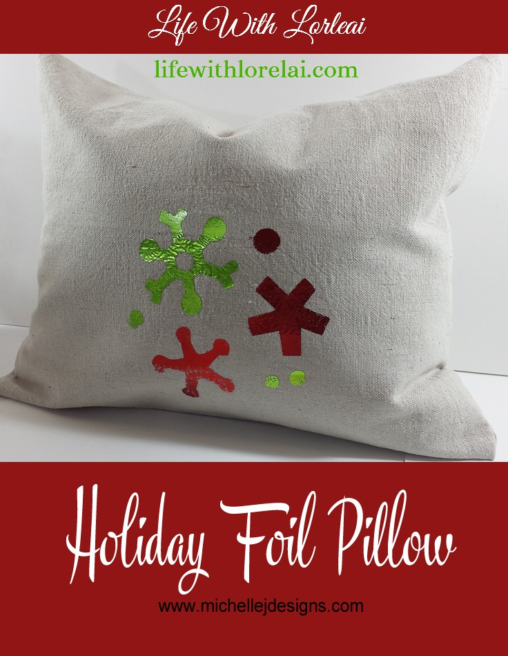 Holiday Foil Pillow DIY - Michelle James - Life With Lorelai