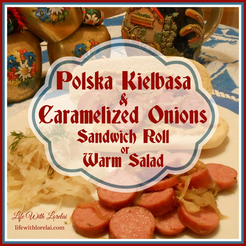 Hillshire-Farm-Polska-Kielbasa-Caramelized-Onions-Sandwich-Roll-Warm-Salad-Life-With-Lorelai