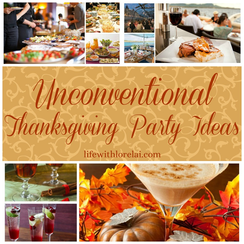 Unconventional Thanksgiving Party Ideas - Life With Lorelai