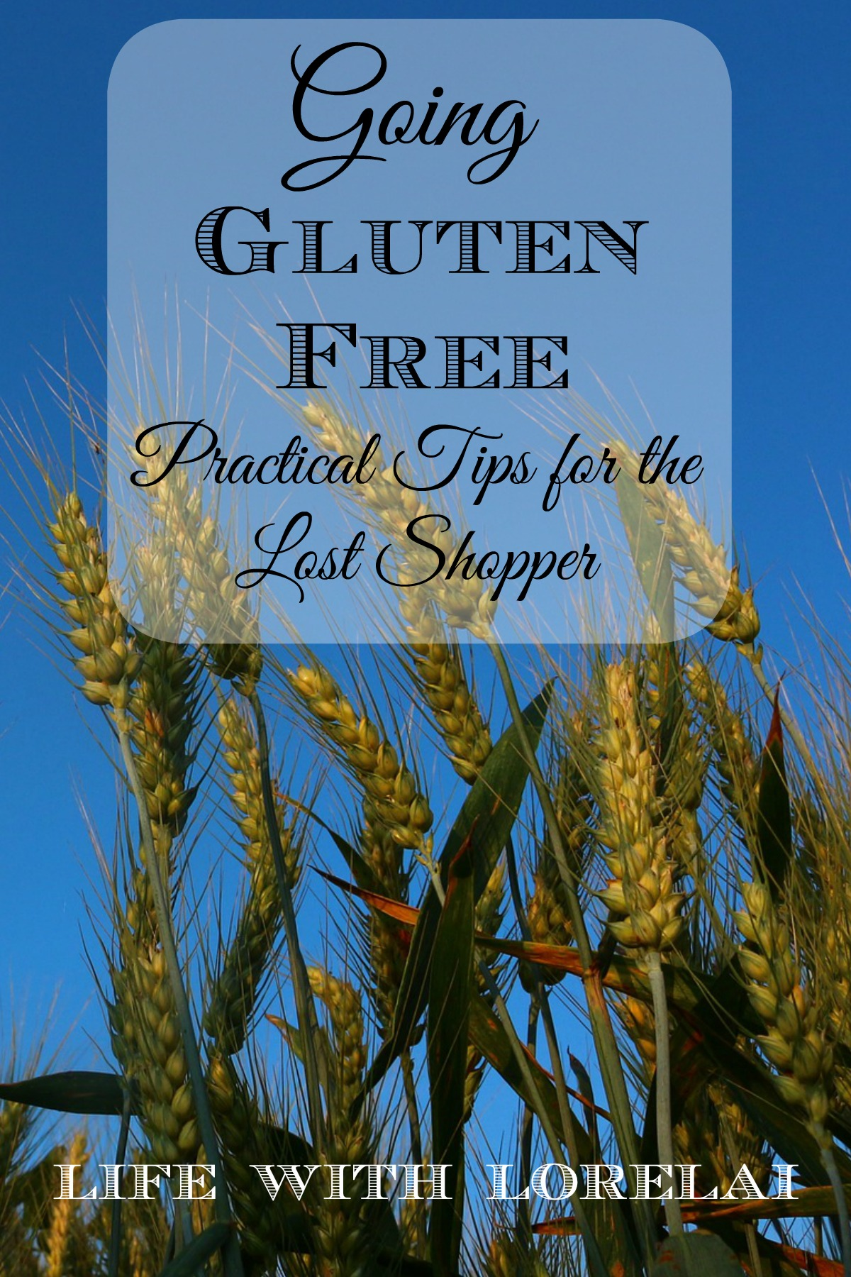 Going-Gluten-Free - Life With Lorelai