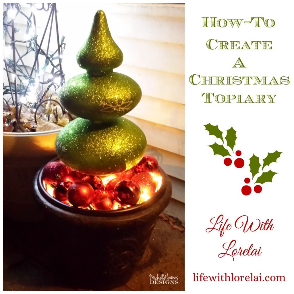 Christmas Topiary.How To Create A Christmas Topiary Life With Lorelai