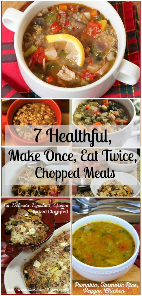 7 Healthful Make Once Eat Twice Chopped Meals -The Kitchen Chopper- Feature HMLP 69