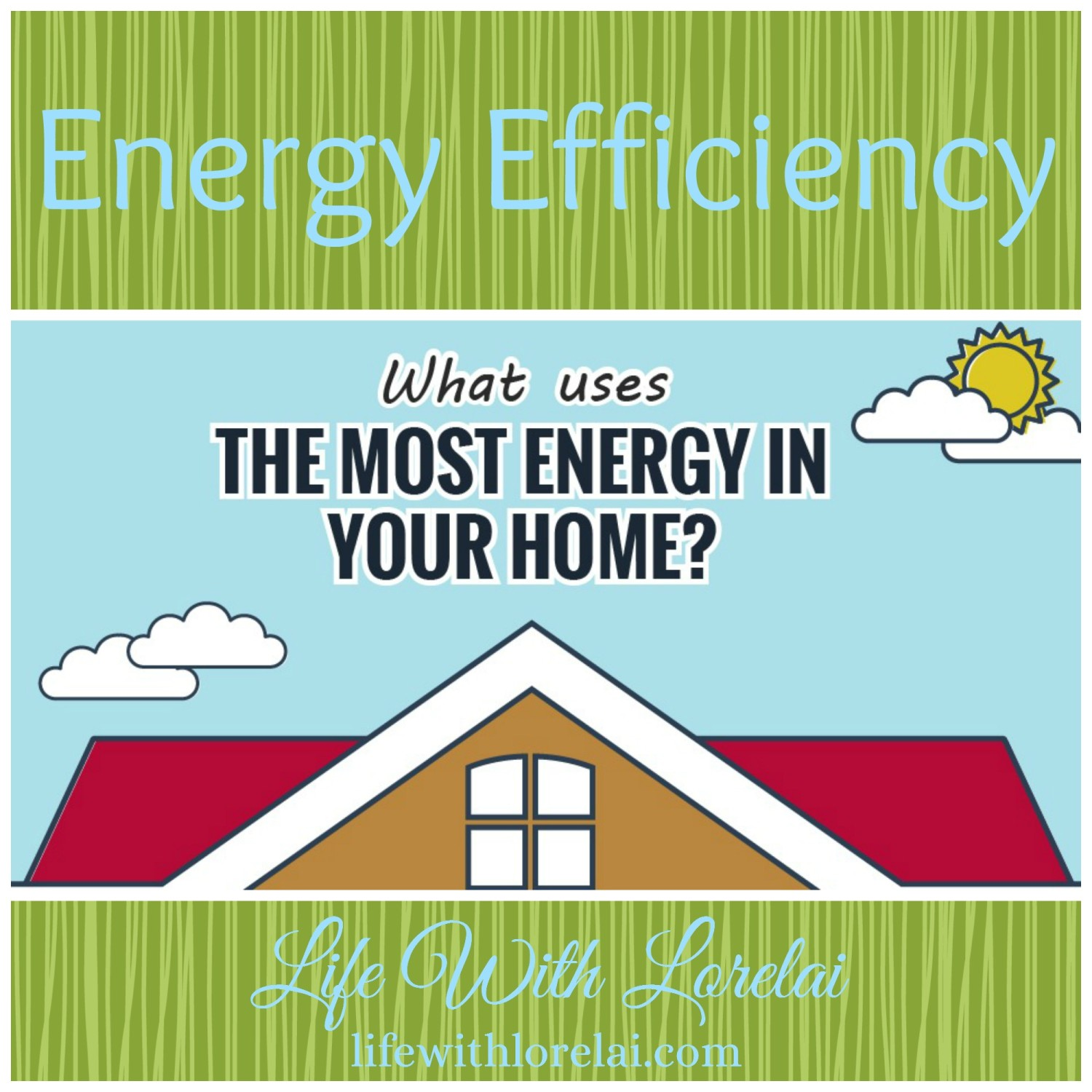Energy-Efficiency-What's-Eating-Your-Energy - Life With Loreli