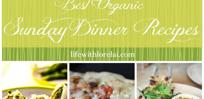 Best Organic Sunday Dinner Recipes
