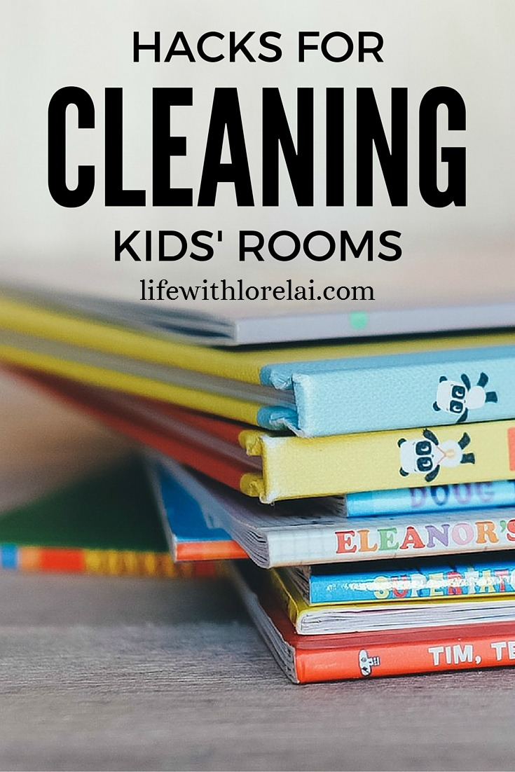 Cleaning Hacks For Kids' Rooms - Life With Lorelai