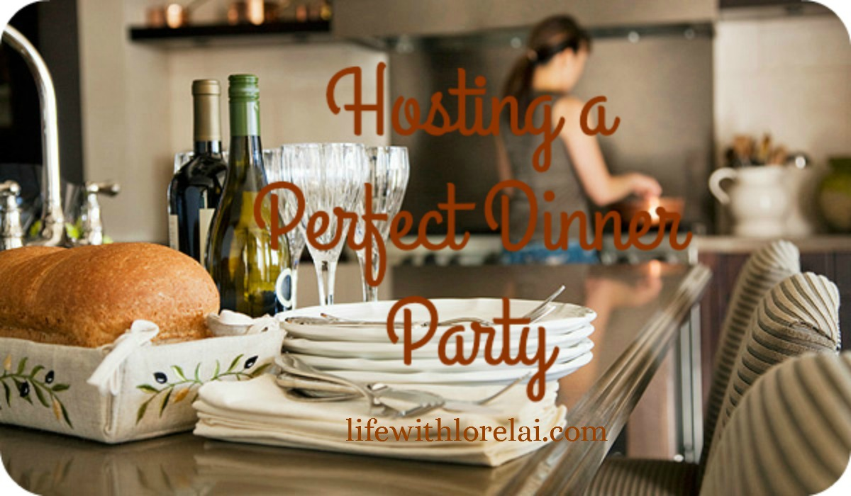 Hosting A Perfect Dinner Party - Life With Lorelai