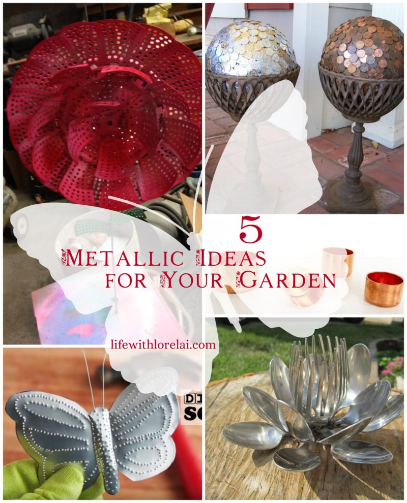 5 Metallic Ideas For Your Garden - Life With Lorelai